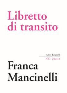 franca manganelli, libretto di transito, luigi fasciana, mediumpoesia, poesia e contemporaneo