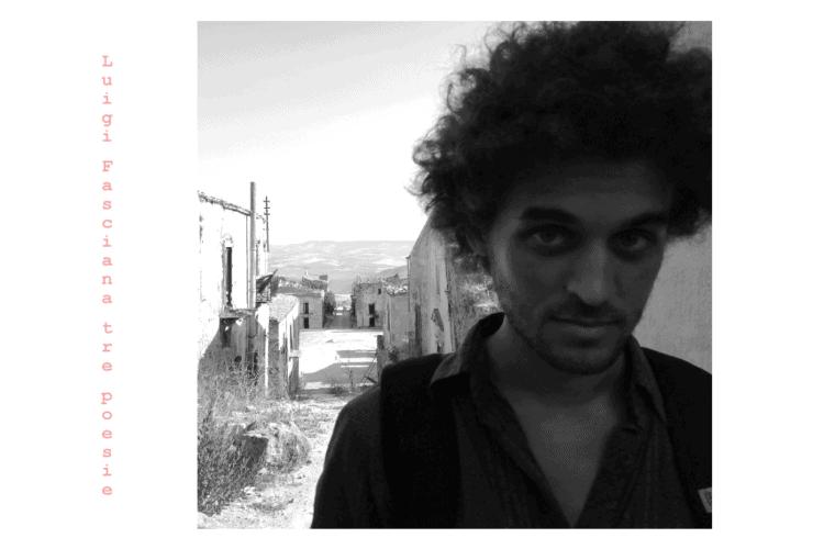 Luigi Fasciana, poesia, poesia contemporanea italiana, poeti giovani, nuove generazioni, poeti vivi, poeti viventi, fucina creativa, mediumpoesia, italian poetry, italian contemporary poetry